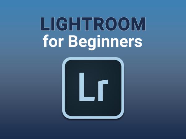 Adobe Lightroom for Beginners Group Workshop