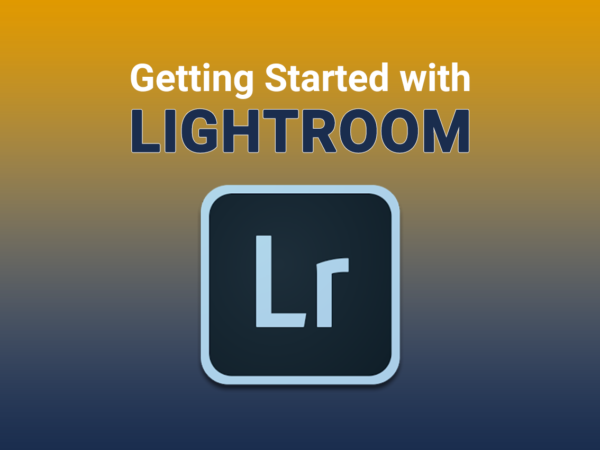 Getting Started with Adobe Lightroom